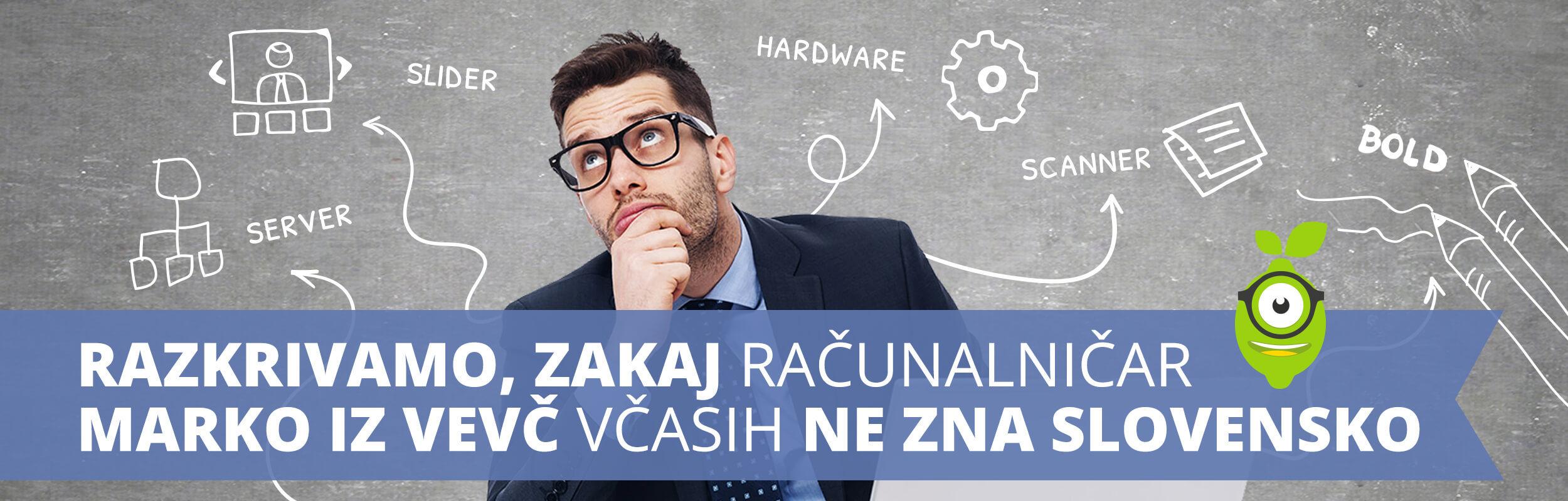Računalniški izrazi v slovenščini oz. ali računalničar Marko iz Vevč res ne razume slovensko?