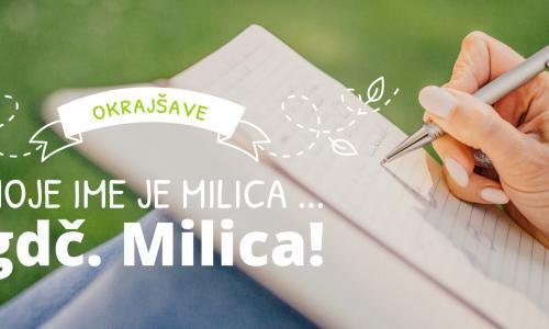 Moje ime je Milica ... gdč. Milica!
